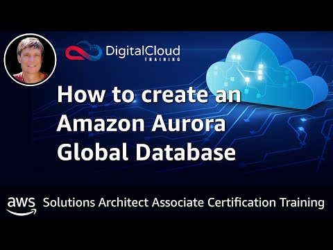 How to create an Amazon Aurora Global Database - Amazon Web Services Certification Training