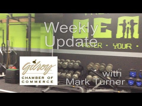 Gilroy Chamber of Commerce Weekly Update 6-12-2017