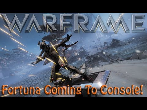 Warframe - Fortuna Coming To Console! (IN CERT!)