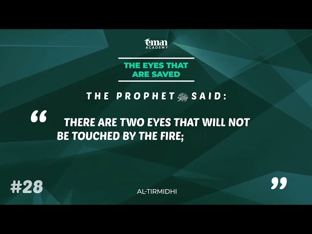 A Hadith a Day - The Eyes that are Saved