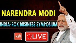 MODI LIVE | PM Modi addresses India- Republic of Korea Business Symposium LIVE | YOYO TV Channel