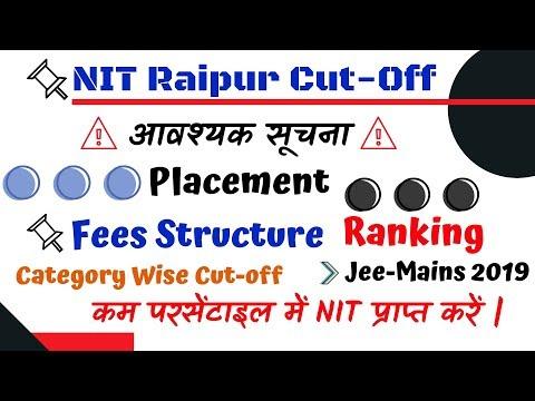 |nit Raipur Cutoff For 2019 |nit Raipur|nit Raipur Placement 2019|ranking|jee Main 2019|