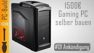 Gaming PC bauen #01 - 1500€ Gaming PC [Gaming-PC Build] [German]