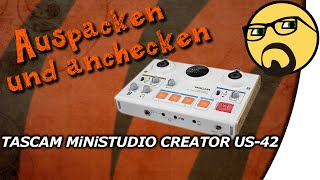 MiNiSTUDIO CREATOR US-42 | TASCAM | *DEUTSCH* *UNBOXING* | Auspacken und anchecken