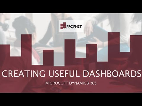 Creating Useful Dashboards In Dynamics 365 - Microsoft Dynamics 365