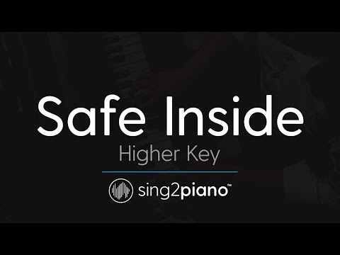 Safe Inside [HIGHER Piano Karaoke] James Arthur