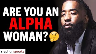 Are You An Alpha Woman? Traits & Dating Reality for The Alpha Female