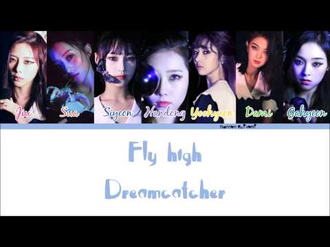 Dreamcatcher - Fly high Color Coded Lyrics [Han/Rom/Eng]