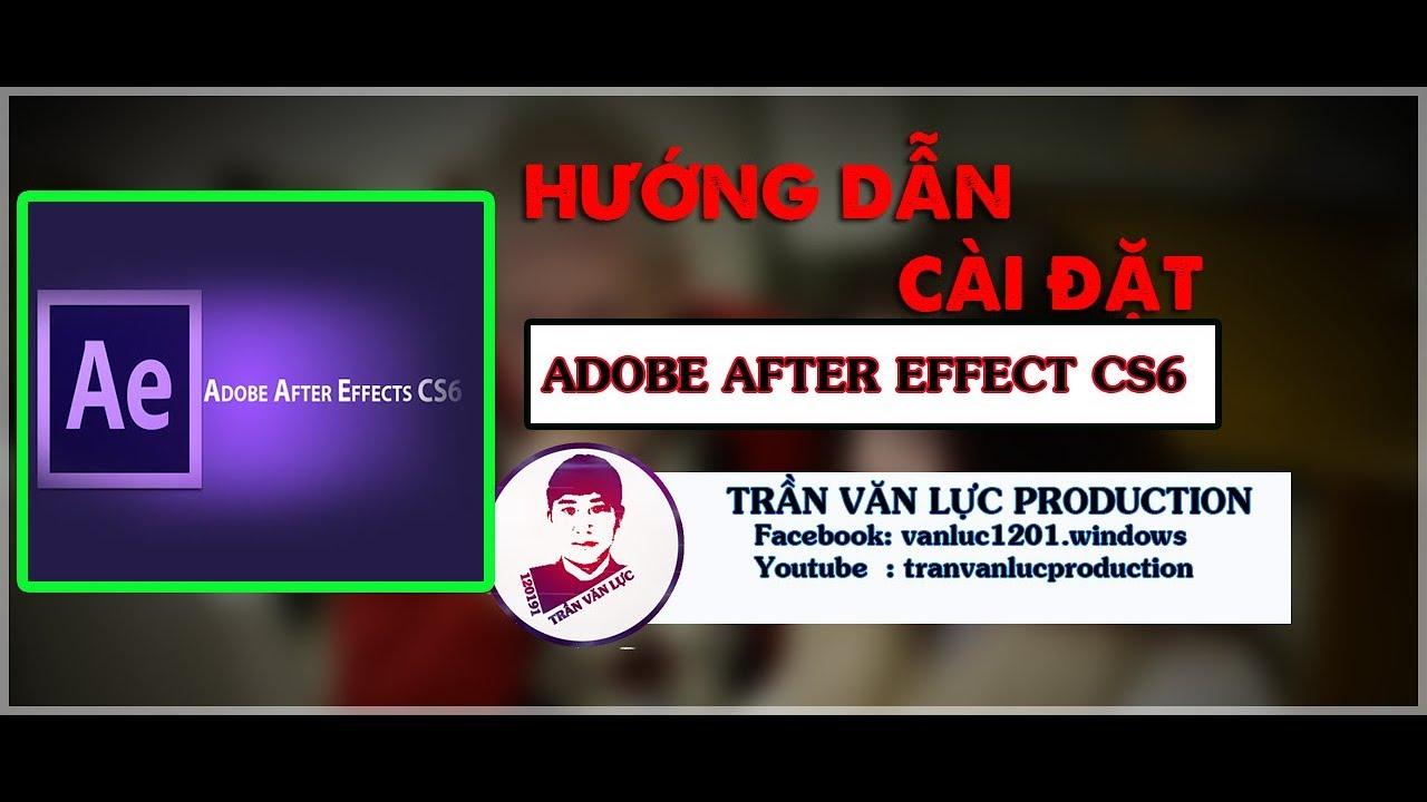 Hướng dẫn cài đặt Adobe After Effect CS6 chi tiết nhất