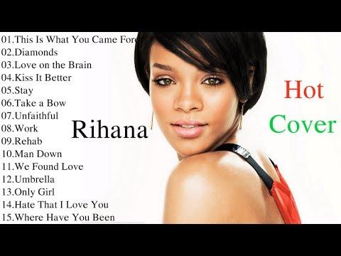Rihanna Best Songs 2017  Rihanna Greatest Hits Full Album  2017