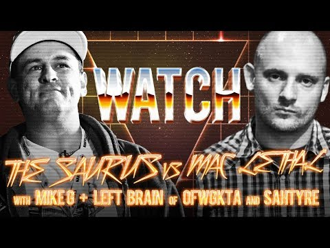 WATCH: THE SAURUS vs MAC LETHAL with MIKE G & LEFT BRAIN (OFWGKTA) and SAHTYRE