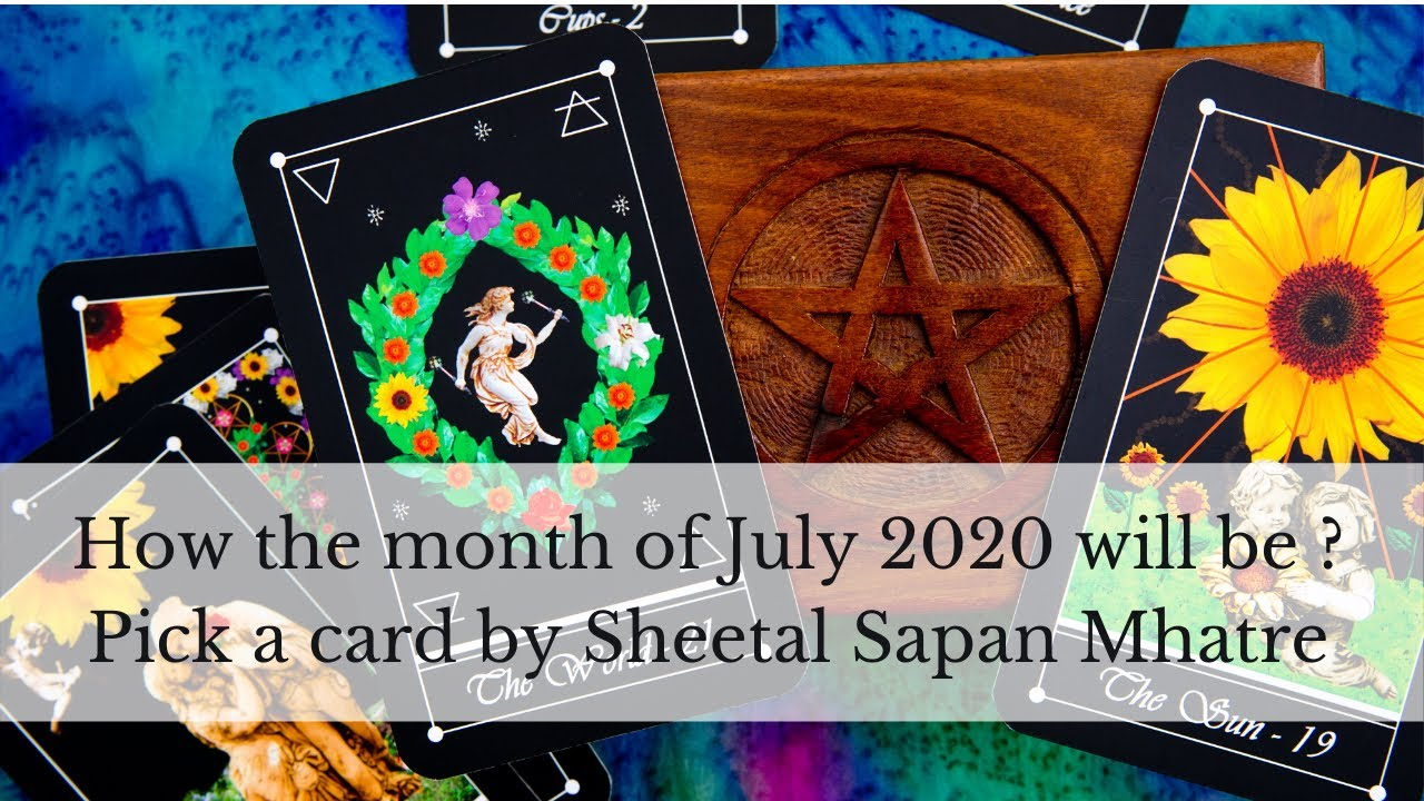 How the month of July 2020 will be? Pick a card