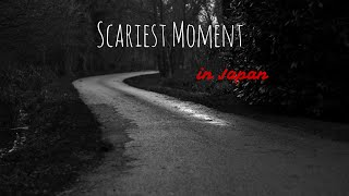 Scariest Moments in Japan Top 3 日本で怖かった時トップ3
