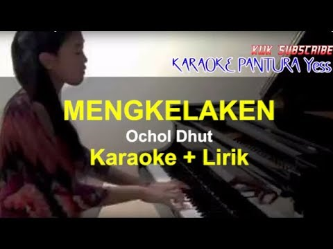 MENGKELAKEN KARAOKE + LIRIK OCHOL DHUT 2019