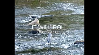It Will Roll (At Your Feet)