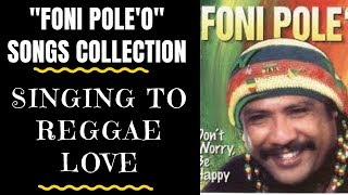 Tongan Musical Artist - REGGAE LOVE - Foni Pole'o Tribute Collection