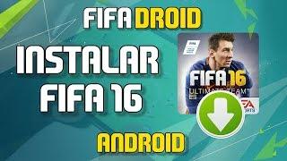 DESCARGAR E INSTALAR FIFA 16 SIN ERRORES (+4.4)    FIFA DROID