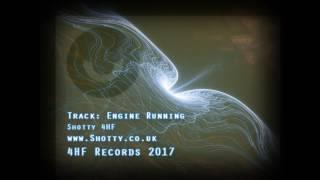 Engine Running  - Shotty 4HF - DnB - 2017