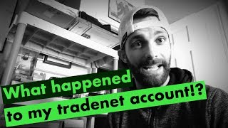 What happened to my tradenet account!? The details!