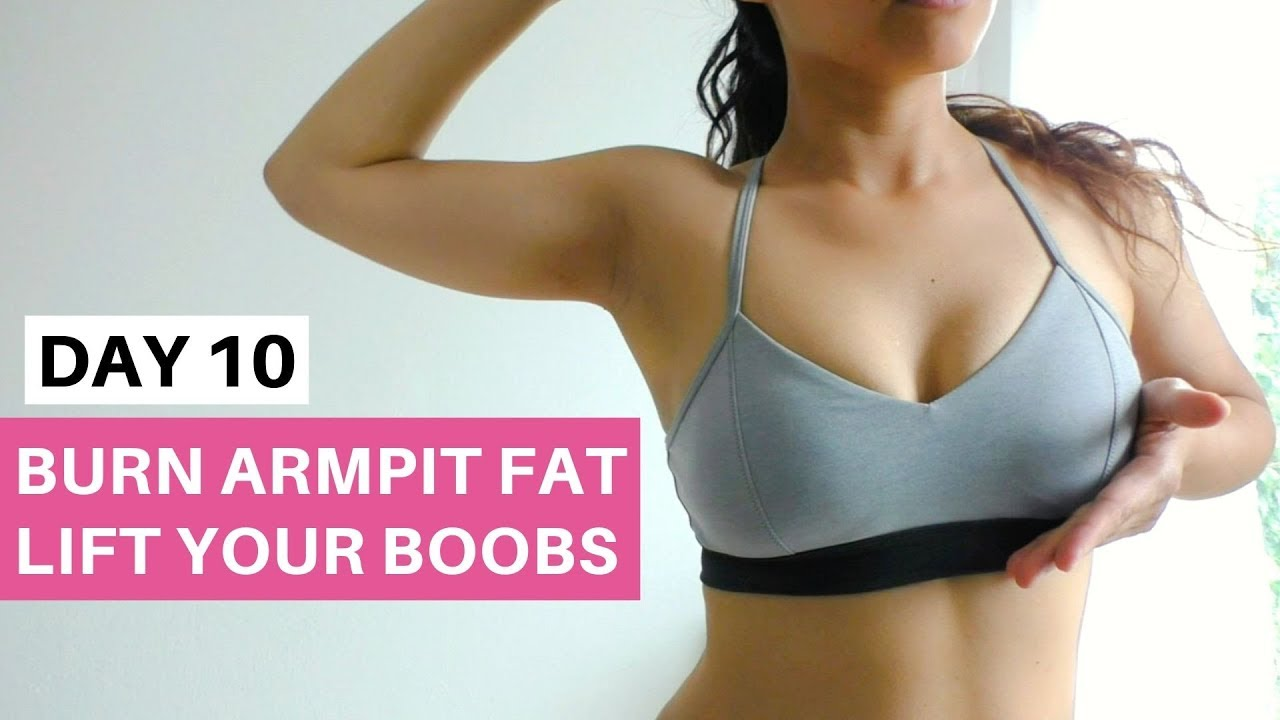 Burn Armpit Fat And Get Perkier Breasts Fit For Back To School 2019 10 Youtube