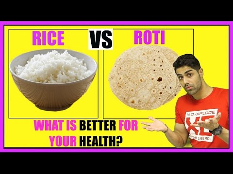 RICE VS ROTI - Which One Is The BEST For Your Health?