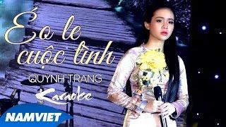 [KARAOKE] Éo Le Cuộc Tình - Quỳnh Trang