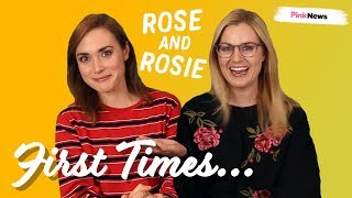 Rose and Rosie | First Times