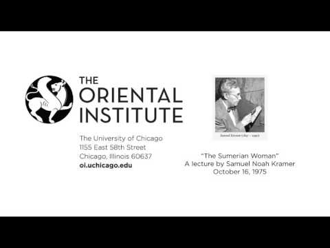 Samuel Noah Kramer | The Sumerian Woman (Audio Only)