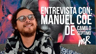Entrevista con Manuel Coe de Camilo Séptimo