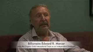 Billionaire Edward Mercer - Partners with Organo Gold