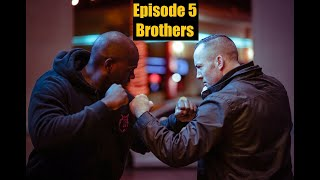 Episode 5 - Brothers ( Fight Scene )
