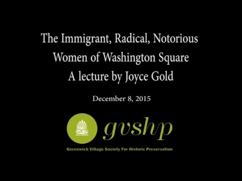 The Immigrant, Radical, Notorious Women of Washington Square: A lecture by Joyce Gold