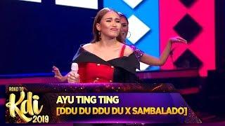 PERTAMA KALI!! Ayu Ting Ting Medley [DDU-DU DDU-DU & SAMBALADO] - Road To KDI 2019 (24/6)