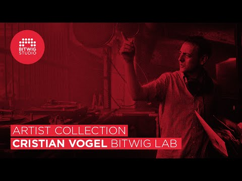 Artist Collection | Cristian Vogel Bitwig Lab