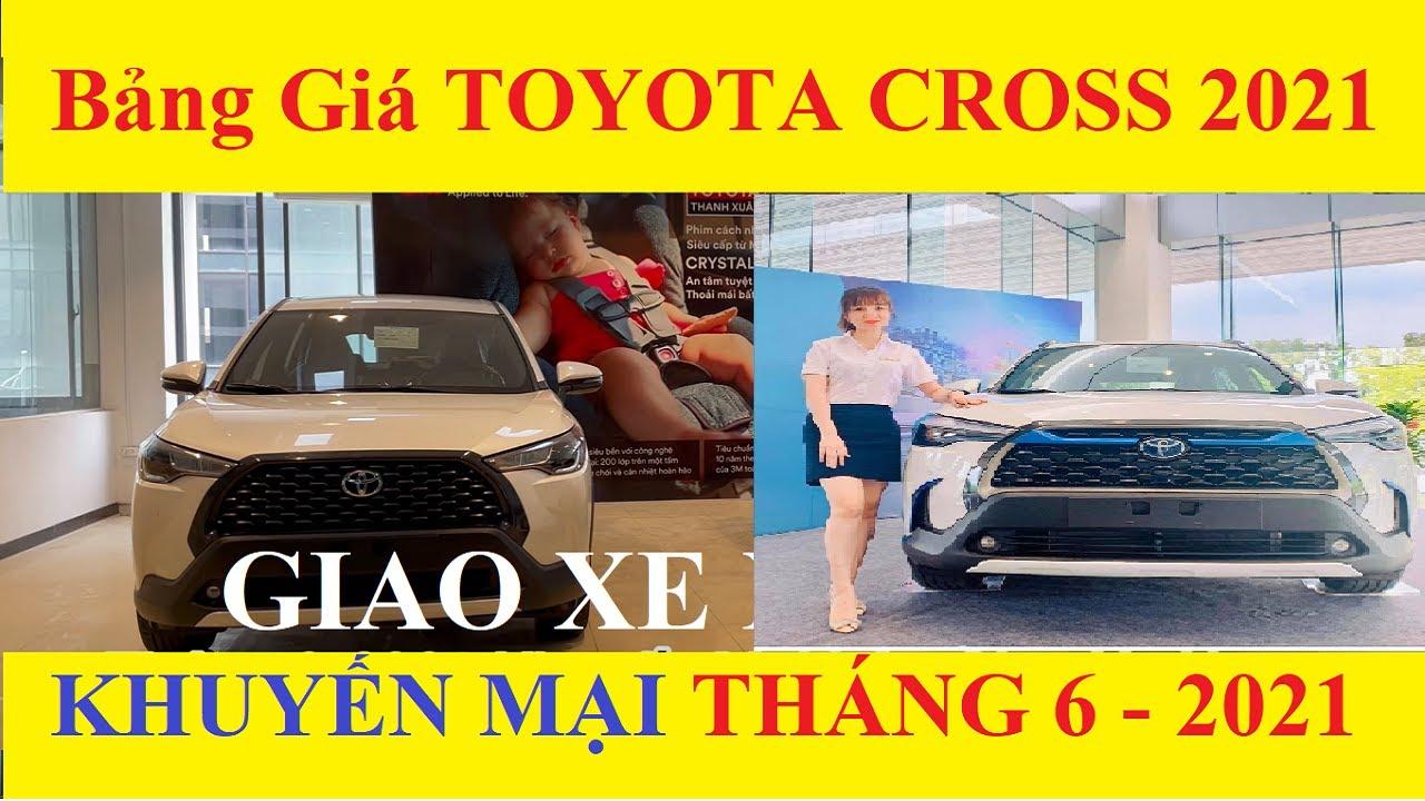 ✅Bảng Giá Xe Toyota Corolla Cross Tháng 6/2021 Cập Nhật Khuyến Mại Mới Nhất Hôm Nay 1.8G 1.8V Hybrid