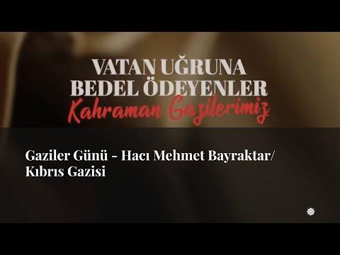 Gaziler Günü - Hacı Mehmet Bayraktar/ Kıbrıs Gazisi