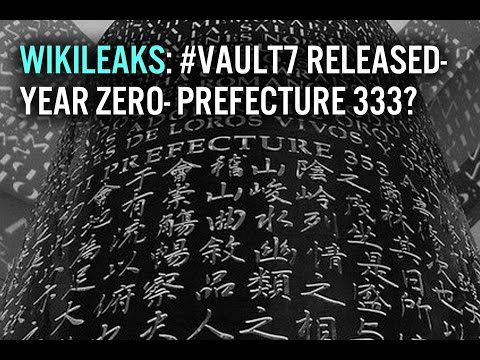 Wikileaks- #Vault7 Released- Prefecture 333