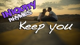 RAP ♪ Keep You | Iniquity