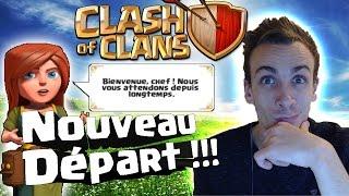ON RECOMMENCE TOUT LE JEU | Débuter sur Clash of Clans FR