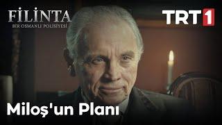 Filinta 55. Bölüm - Miloş'un Planı