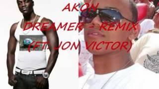 Akon - dreamer - remix (ft. Jon Victor)
