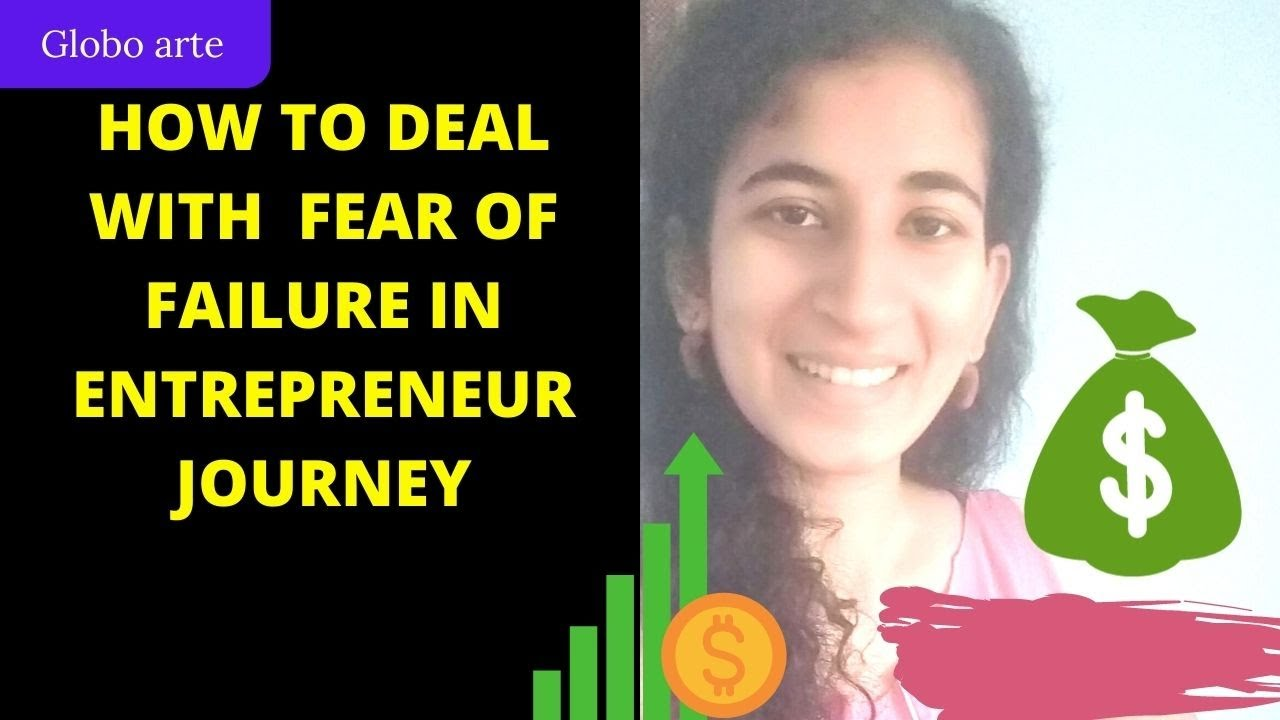 DEALING WITH FEAR OF FAILURE IN ENTREPRENEUR JOURNEY