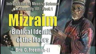 Bro. C. Freeman-El | Mizraim: Biblical Identity of the Moors - Pt. 1/2 (7Feb97)