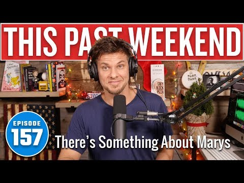 There's Something About Marys | This Past Weekend w/ Theo Von #157