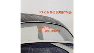Echo & The Bunnymen - Don't Let It Get You Down (Radio Version)