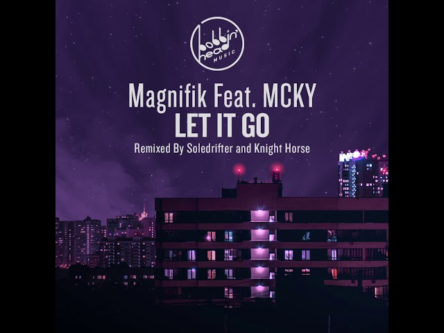 Magnifik feat. MCKY - Let It Go (Knight Horse Remix)