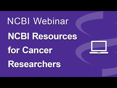 Webinar: NCBI Resources for Cancer Researchers