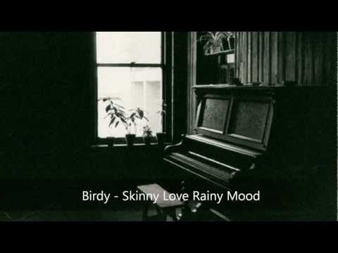 Birdy - Skinny Love Rainy Mood Version