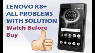 lenovo K8 plus all problems and solution 2017 thumbnail