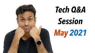 Tech Q&A Session Your Questions Answered - May 2021 Edition